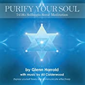741hz Solfeggio Meditation: Express Yourself Freely and Communicate Effectively | [Harrold Glenn, Calderwood Ali]