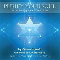 741hz Solfeggio Meditation: Express Yourself Freely and Communicate Effectively  by Harrold Glenn, Calderwood Ali Narrated by Harrold Glenn