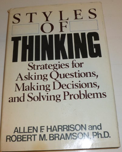 Styles of Thinking: Strategies for Asking Questions, Making Decisions, and Solving Problems PDF
