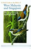 img - for A Field Guide to the Birds of West Malaysia and Singapore book / textbook / text book