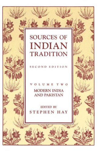 Sources of Indian Tradition, Vol. 2: Modern India and...
