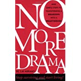 No More Drama: Nine Simple Steps to Transforming a Breakdown into a Breakthrough ~ Sil Lai Abrams