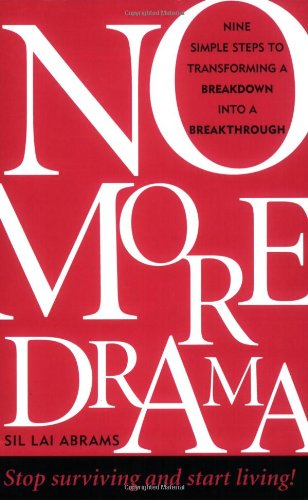 No More Drama: Nine Simple Steps to Transforming a Breakdown into a Breakthrough