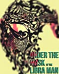 Under the Mask of the Libra Man (Engl...