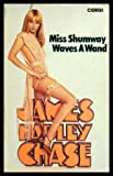 Miss Shumway Waves a Wand (0552103810) by Chase, James Hadley