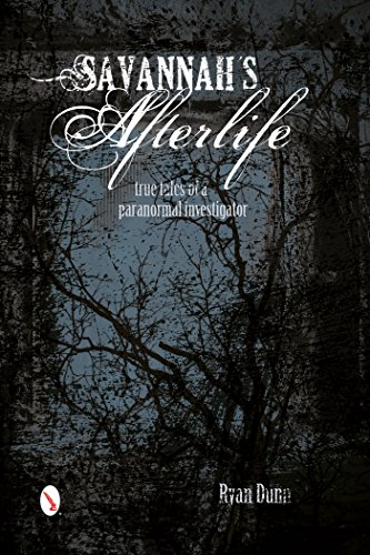 Savannah's Afterlife: True Tales of a Paranormal Investigator