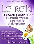 Le Reiki - Puissant catalyseur pour l...