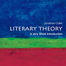 Literary Theory: A Very Short Introduction Audiobook by Jonathan Culler Narrated by Jonathan Yen