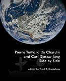 img - for Pierre Teilhard de Chardin and Carl Gustav Jung: Side by Side [The Fisher King Review Volume 4] book / textbook / text book