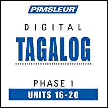 Tagalog Phase 1, Unit 16-20: Learn to Speak and Understand Tagalog with Pimsleur Language Programs Audiobook by  Pimsleur