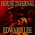 House Infernal: Infernal Series, Book 3 Audiobook by Edward Lee Narrated by Daniel Dorse