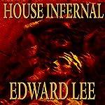 House Infernal: Infernal Series, Book 3 | Edward Lee