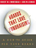 img - for Boards That Love Fundraising: A How-to Guide for Your Board book / textbook / text book