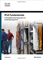 IPv6 Fundamentals: A Straightforward Approach to Understanding IPv6 Front Cover