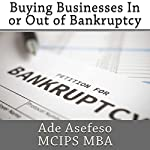Buying Businesses In or Out of Bankruptcy | Ade Asefeso MCIPS MBA