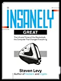 img - for Insanely Great: The Life and Times of Macintosh, the Computer that changed Everything book / textbook / text book