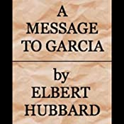 A Message to Garcia | [Elbert Hubbard]