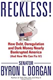 Reckless!: How Debt, Deregulation, and Dark Money Nearly Bankrupted America (And How We Can Fix It!)