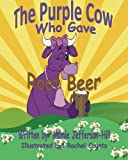 img - for The Purple Cow Who Gave Root Beer book / textbook / text book