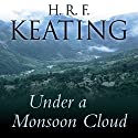 Under a Monsoon Cloud (       UNABRIDGED) by H. R. F. Keating Narrated by Sam Dastor
