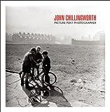 John Chillingworth: Picture Post Photographer