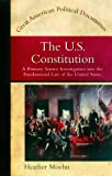 The U.S. Constitution: A Primary Source Investigation Into the Fundamental Law of the United States (Great American Political Documents)