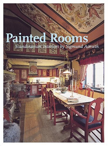 Painted Rooms: Scandinavian Interiors by Sigmund Aarseth