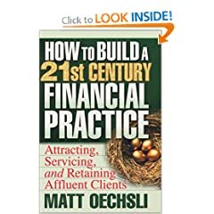 Matt Oechsli, How to Build a 21st Century Financial Practice