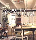 The Smart Approach to Country Decorating - 1580110819