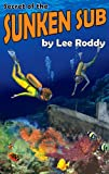 Secret of the Sunken Sub (The Ladd Family Adventure Series #5) (0880622547) by Lee Roddy