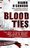img - for Blood Ties: The real stories behind Ireland's most notorious murders by Niamh O'Connor (2009-09-24) book / textbook / text book