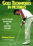 Golf Techniques in Pictures (0399516646) by Brown, Michael