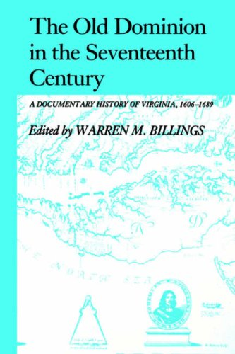 Old Dominion in the Seventeenth Century (Documentary Problems in Early American History), Warren M. Billings, ed.