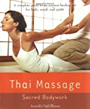 Thai Massage: Sacred Body Work (Avery Health Guides)