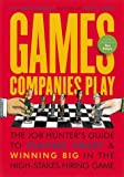 img - for Games Companies Play: A Job-Hunter's Guide to Playing Smart and Winning Big in the High-Stakes Hiring Game book / textbook / text book