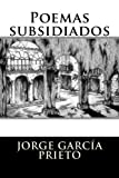 img - for Poemas subsidiados (Spanish Edition) book / textbook / text book
