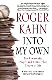 Into My Own: The Remarkable People and Events That Shaped a Life (0312371284) by Kahn, Roger