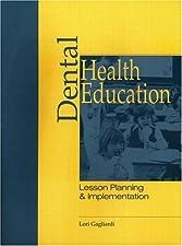 Dental Health Education Lesson Planning and Implementation by Lorraine Gagliardi