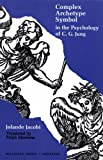 Complex/Archetype/Symbol in the Psychology of C.G. Jung (Bollingen Series (General)) Jolande Jacobi