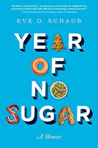 Book: Year of No Sugar by Eve O Schaub