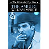 The Midnight Eye Files: The Amulet ~ William Meikle