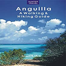 Anguilla: A Walking & Hiking Guide (       UNABRIDGED) by Leonard Adkins Narrated by Jamie Roberts