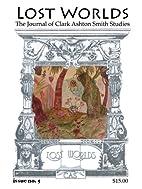 Lost Worlds: The Journal of Clark Ashton…