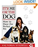 It's Me or the Dog: How to have the P...