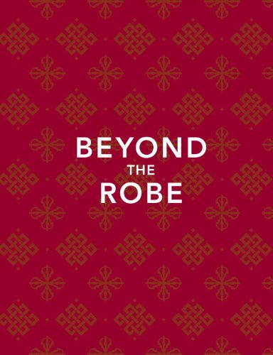 Beyond the Robe (Limited Edition): Science for Monks and All It Reveals about Tibetan Monks and Nuns