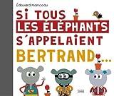 """Afficher """"Si tous les éléphants s'appelaient Bertrand..."""""""