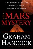 The Mars Mystery: The Secret Connection Linking Earth's Ancient Civilization and the Red Planet (0385256841) by Hancock, Graham