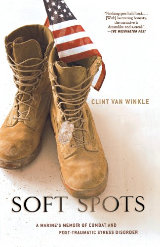Soft Spots: A Marine's Memoir of Combat and...