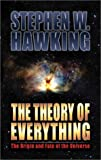 The Theory of Everything: The Origin and Fate of the Universe (1893224546) by Stephen W. Hawking