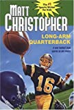 Long-Arm Quarterback (Matt Christopher Sports Classics) (0316105716) by Christopher, Matt